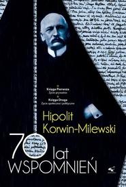 okładka 70 lat wspomnień Tom 1 i 2, Książka | Korwin-Milewski Hipolit