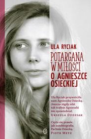 okładka Potargana w miłości O Agnieszce Osieckiej, Książka | Ula Ryciak
