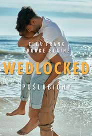 okładka WEDLOCKED Poślubiony, Książka | Ella Frank, Brooke Blaine