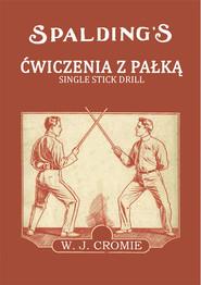 okładka Ćwiczenia z pałką Single Stick Drill, Książka | J. Cromie William