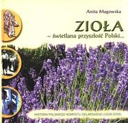 okładka Zioła - świetlana przyszłość Polski Historia Polskiego Komitetu Zielarskiego (1929-2009), Książka | Magowska Anita