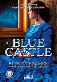 okładka The Blue Castle, Ebook | Dariusz Jemielniak, Marta Fihel, Lucy Maud Montgomery, Grzegorz Komerski