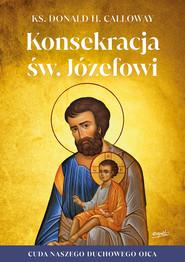 okładka Konsekracja św. Józefowi, Ebook   ks. Donald H. Calloway
