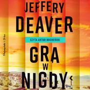 okładka Gra w nigdy, Audiobook   Jeffery Deaver