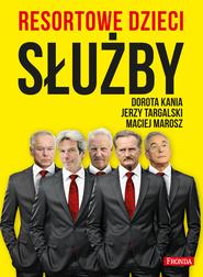 okładka Resortowe dzieci. Służby, Ebook | Dorota Kania, Maciej Marosz, Jerzy Targalski