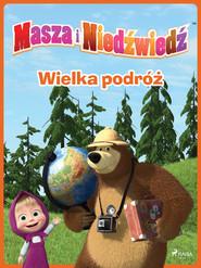 okładka Masza i Niedźwiedź - Wielka podróż, Ebook   Animaccord Ltd