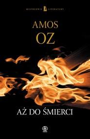 okładka Aż do śmierci, Ebook | Amos Oz