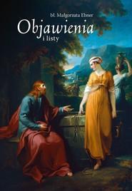 okładka Objawienia i listy bł Małgorzaty Ebner, Ebook   Bł Małgorzata Ebner