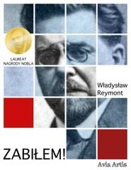 okładka Zabiłem!, Ebook | Władysław Reymont