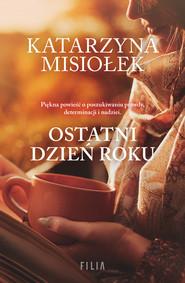 okładka Ostatni dzień roku, Ebook | Katarzyna  Misiołek
