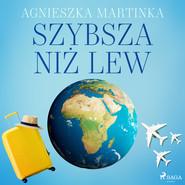 okładka Szybsza niż lew, Audiobook | Martinka Agnieszka