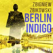 okładka Berlin Indigo, Audiobook | Zbikowski Zbigniew