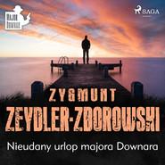 okładka Nieudany urlop majora Downara, Audiobook | Zygmunt Zeydler-Zborowski