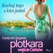 okładka Plotkara: Wejście Carlsów 4: Kochaj tego z kim jesteś, Audiobook | Cecily von Ziegesar