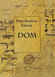 okładka Dom, Ebook | Piotr Ibrahim  Kalwas