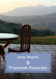 okładka Przystanek Kostaryka, Ebook | Grażyna  Obrąpalska