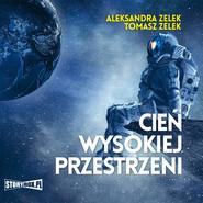 okładka Cień wysokiej przestrzeni, Audiobook | Aleksandra Zelek, Tomasz Zelek