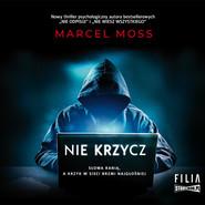 okładka Nie krzycz, Audiobook | Marcel Moss