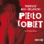 okładka Piekło kobiet, Audiobook | Tadeusz Boy-Żeleński