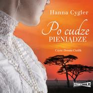okładka Po cudze pieniądze, Audiobook | Hanna Cygler