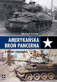 okładka Amerykańska broń pancerna II wojny światowej, Ebook | Michael Green