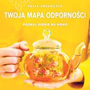 okładka Twoja mapa odporności, Audiobook | Beata  Abramczyk