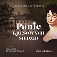 okładka Panie kresowych siedzib, Audiobook | Jastrzębska Magdalena