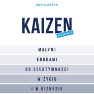 okładka Kaizen. Małymi krokami do efektywności w życiu i w biznesie, Audiobook | Wątor Aneta