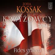 okładka Krzyżowcy. Tom 2. Fides graeca, Audiobook | Zofia Kossak