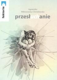 okładka Przesłuchanie, Książka   Wiktorowska-Chmielewska Agnieszka