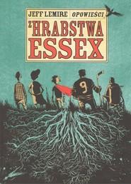 okładka Opowieści z hrabstwa Essex, Książka | Lemire Jeff