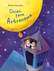 okładka Dzieci Pana Astronoma, Książka   Chotomska Wanda