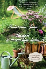 okładka Szczęście w mazurskim domu, Książka | Katarzyna Janus