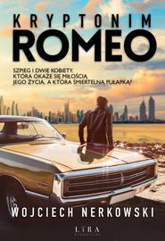 okładka Kryptonim Romeo, Książka | Wojciech Nerkowski