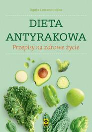 okładka Dieta antyrakowa Przepisy na zdrowe życie, Książka | Agata Lewandowska