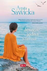 okładka Jeszcze jedna szansa, Książka | Sawicka Agata