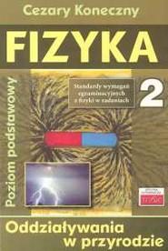 okładka Fizyka 2 Odziaływania w przyrodzie Poziom podstawowy, Książka | Koneczny Cezary
