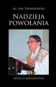 okładka Nadzieja Powołania, Książka | Jan Twardowski