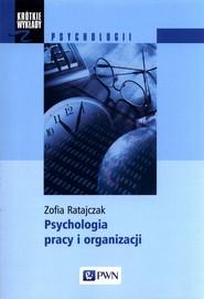 okładka Psychologia pracy i organizacji, Książka | Ratajczak Zofia