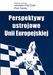 okładka Perspektywy ustrojowe Unii Europejskiej, Książka |