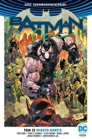 okładka Batman Tom 12 Miasto Bane'a, Książka |