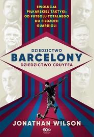 okładka Dziedzictwo Barcelony dziedzictwo Cruyffa, Książka | Wilson Jonathan
