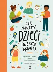okładka Jak nauczyć dzieci dobrych manier, Książka   Jennifer L. Scott
