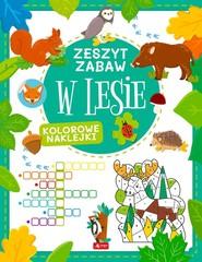 okładka W lesie Zeszyt zabawy, Książka   Tkocz Justyna