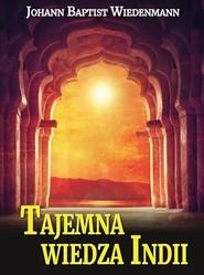 okładka Tajemna wiedza Indii, Książka | Johann Baptist Wiedenmann