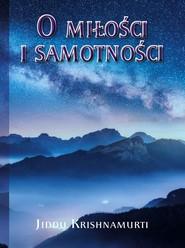 okładka O Miłości i samotności, Książka | Krishnamurti Jiddu