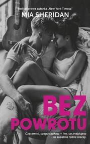 okładka Bez powrotu, Książka | Mia Sheridan