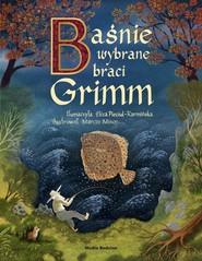 okładka Baśnie braci Grimm na podstawie II wydania z 1819 roku, Książka | Wilhelm Grimm, Jakub Grimm