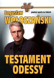 okładka Testament Odessy, Książka | Bogusław Wołoszański