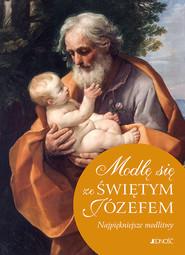 okładka Modlę się ze Świętym Józefem Najpiękniejsze modlitwy, Książka | Wołącwicz Hubert